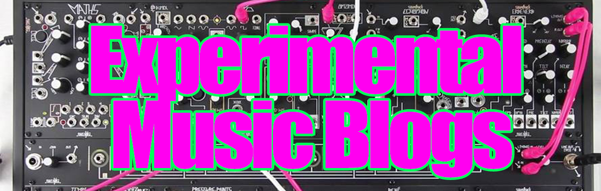 experimental music blogs